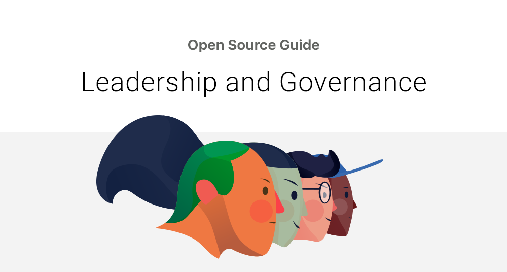 Leadership and Governance | Open Source Guides