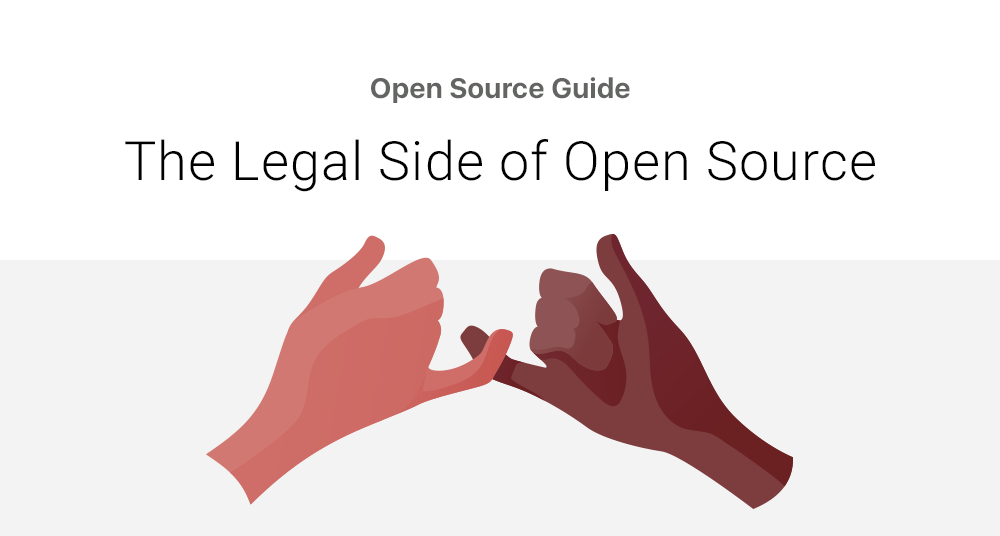 The Legal Side Of Open Source Open Source Guides